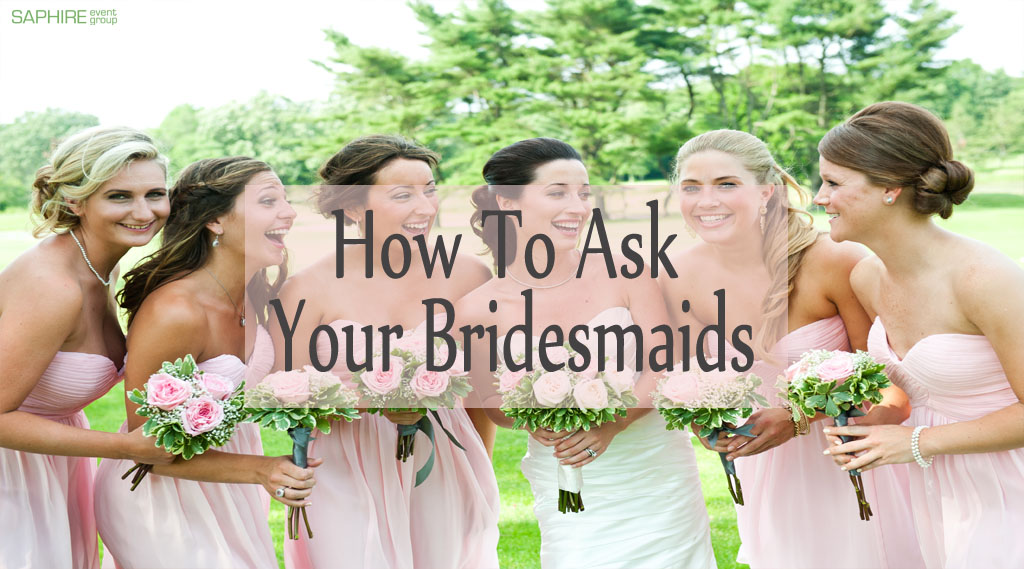 How To Ask Your Bridesmaids