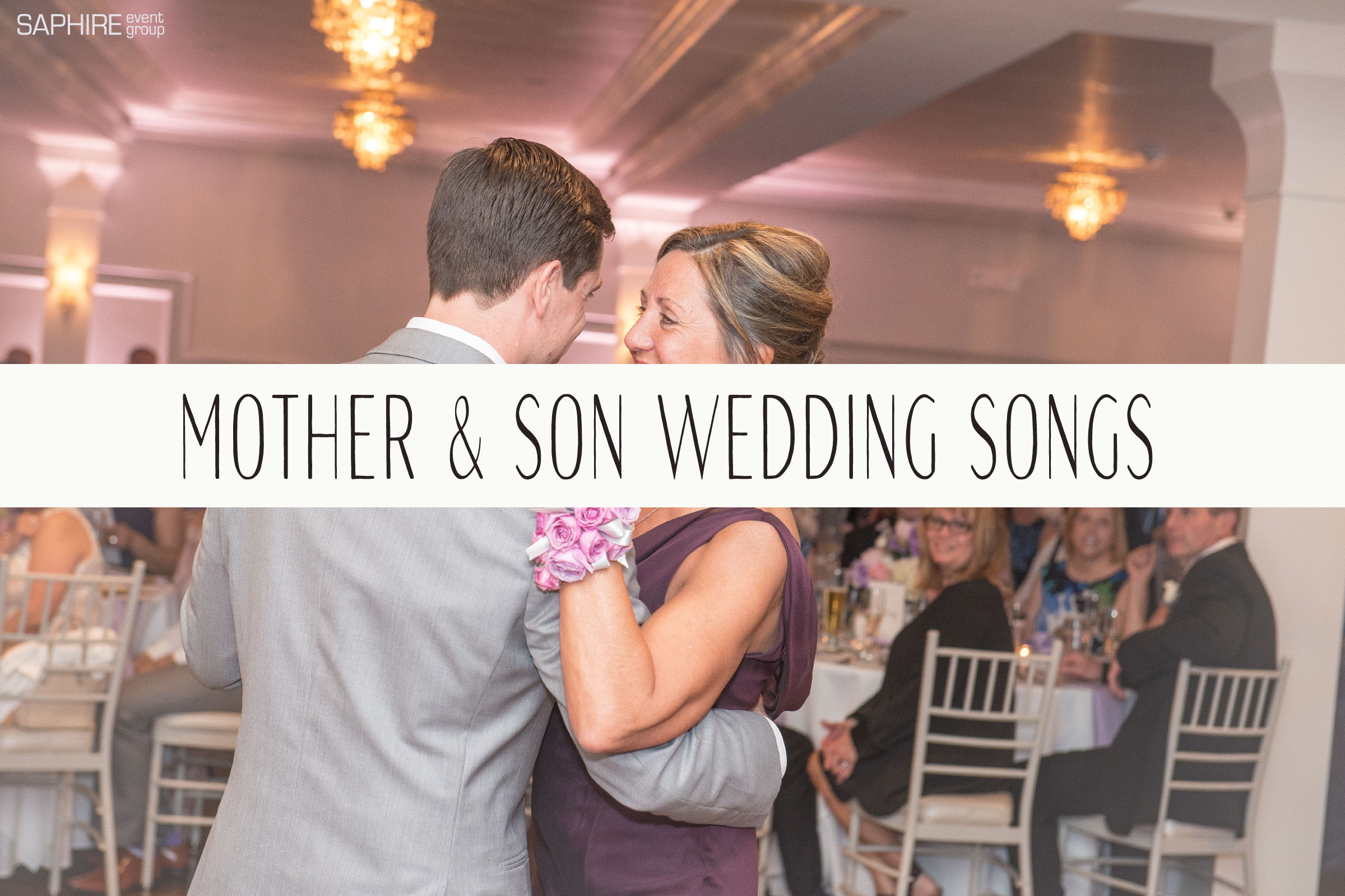 Mother And Son Wedding Dance Songs - Saphire Event Group